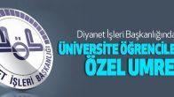 Diyanet İşleri Başkanlığından Üniversite Öğrencilerine Özel Umre Turları