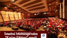 """İstanbul Müftülüğü'nden """"Kur'an Eğitimi"""" paneli"""