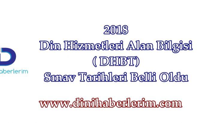 2018 Din Hizmetleri Alan Bilgisi ( DHBT) Sınav Tarihleri Belli Oldu