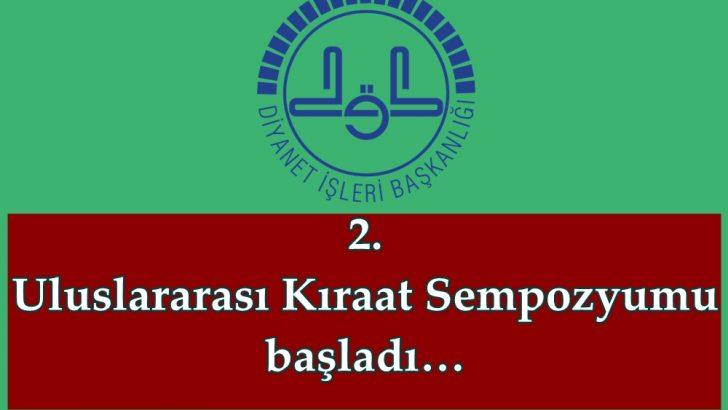 2.Uluslararası Kıraat Sempozyumu İstanbul'da başladı…