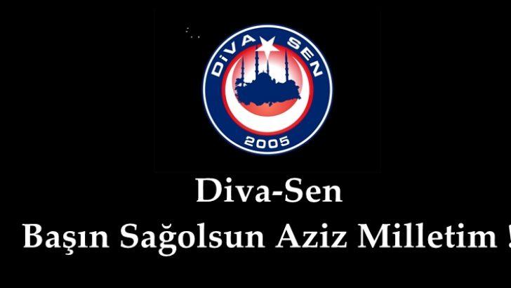 Diva-Sen : Başın Sağolsun Aziz Milletim !