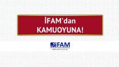 İFAM'dan Kamuoyuna Duyuru !
