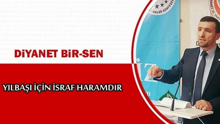 """Diyanet Bir-Sen Genel Başkanı Hasan Türüt: """"YILBAŞI İÇİN İSRAF HARAMDIR"""""""
