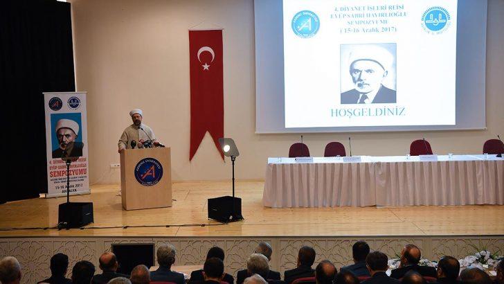 """Diyanet, İslam'ın hakikatlerini ve ilkelerini her şeyin üstünde tutmuştur"""""""