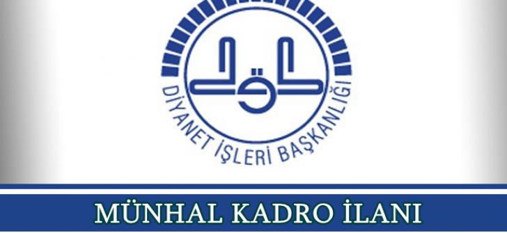 2019 Nisan Ayı Türkiye Geneli Münhal Kadro İlanını Yayımladı !