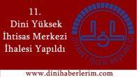 11. Dini Yüksek İhtisas Merkezi Geliyor