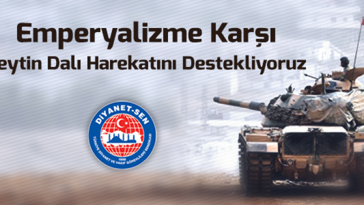 """Diyanet-Sen : """"Emperyalizme Karşı Zeytin Dalı Harekatını Destekliyoruz"""""""