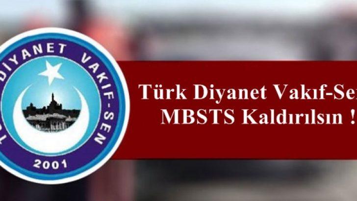Türk Diyanet Vakıf-Sen'den Büyük Tepki :  MBSTS Kaldırılsın !