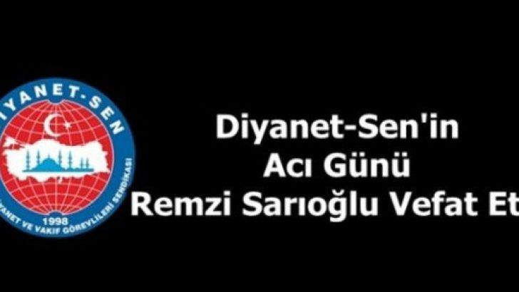 Diyanet-Sen'in Acı Günü : Remzi Sarıoğlu Vefat Etti.