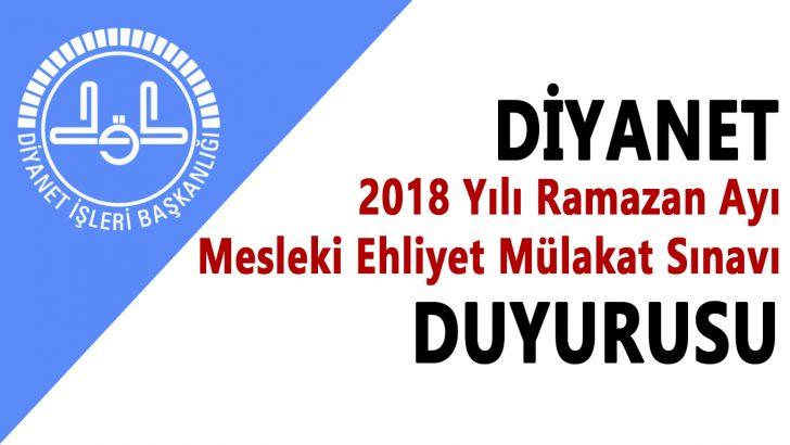 Diyanet, 2018 Yılı Ramazan Ayı Mesleki Ehliyet Mülakat Sınavı Duyurusu