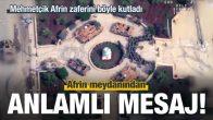 Zafer Günü ! Afrin Merkezi Kontrol Altına Alındı …