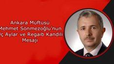Müftü Mehmet Sönmezoğlu'nun Üç Aylar ve Regaib Kandili Mesajı