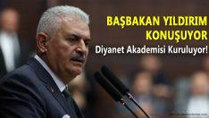 Başbakan Yıldırım: Diyanet Akademisi kuruluyor !