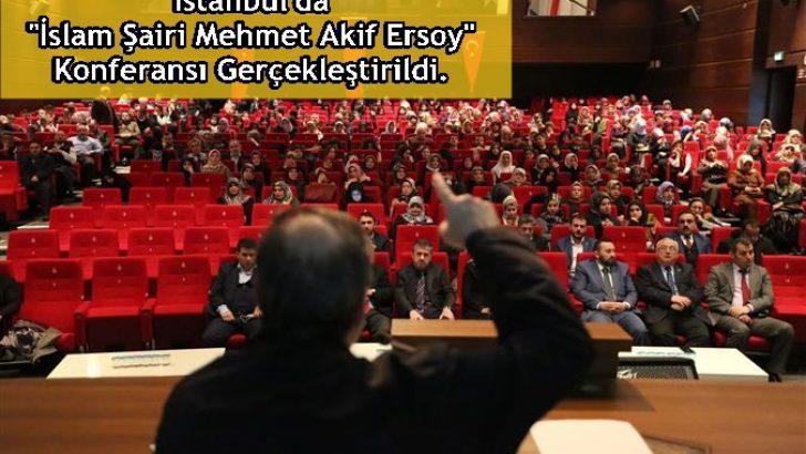 "İstanbul'da ""İslam Şairi Mehmet Akif Ersoy"" Konferansı"
