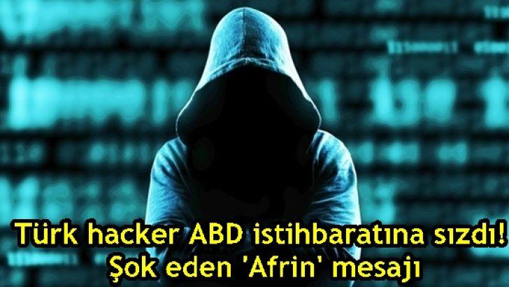 Türk hacker ABD istihbaratına sızdı! Şok eden 'Afrin' mesajı