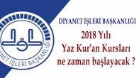 2018 Yılı Yaz Kur'an Kursları ne zaman başlayacak ?