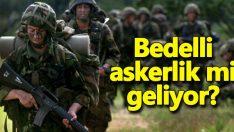 Bedelli Askerliğe Yeşil Işık !!!