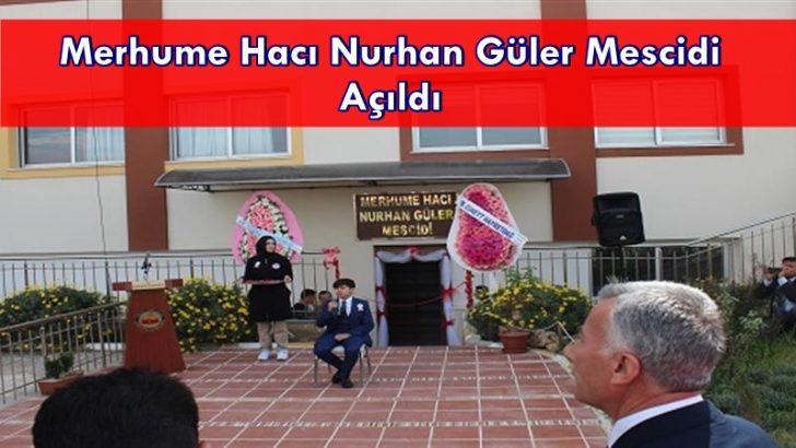 Merhume Hacı Nurhan Güler Mescidi Açıldı