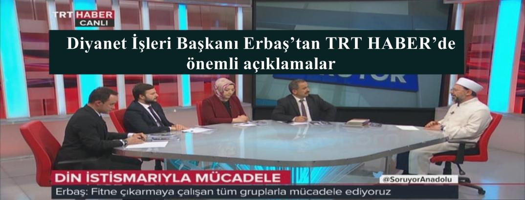 Diyanet İşleri Başkanı Erbaş TRT HABER'de