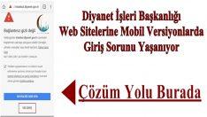 Diyanet Web Siteleri Mobil Versiyonlarına Giriş Yapılamıyor!