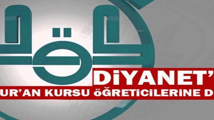 Diyanet'ten Kur'an Kursu Öğreticilerine Duyuru !