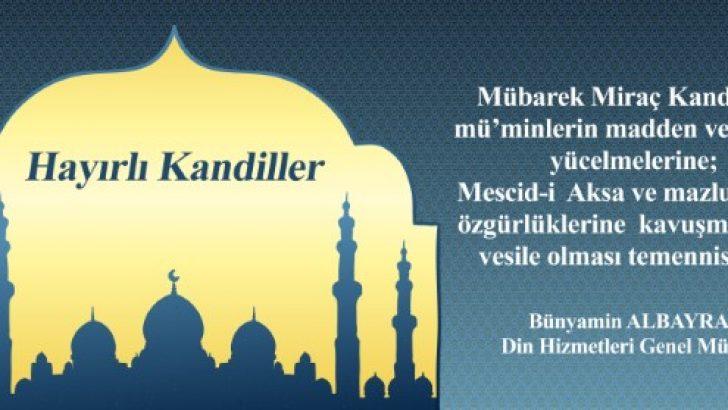 Din Hizmetleri Genel Müdürü ALBAYRAK'tan Miraç Kandili Mesajı.