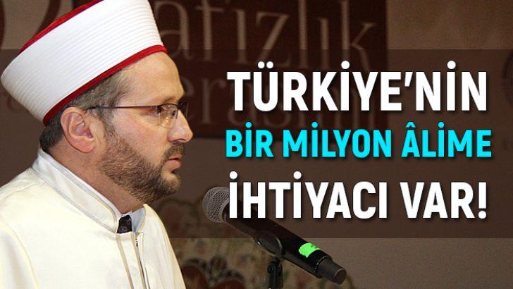 Türkiye'nin 1 Milyon Alime İhtiyacı Var