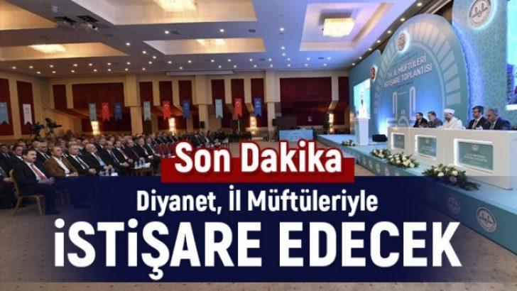 Diyanet, il müftüleriyle Ankara'da istişare edecek