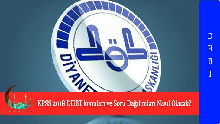 KPSS 2018 DHBT konuları ve Soru Dağılımları Nasıl Olacak?
