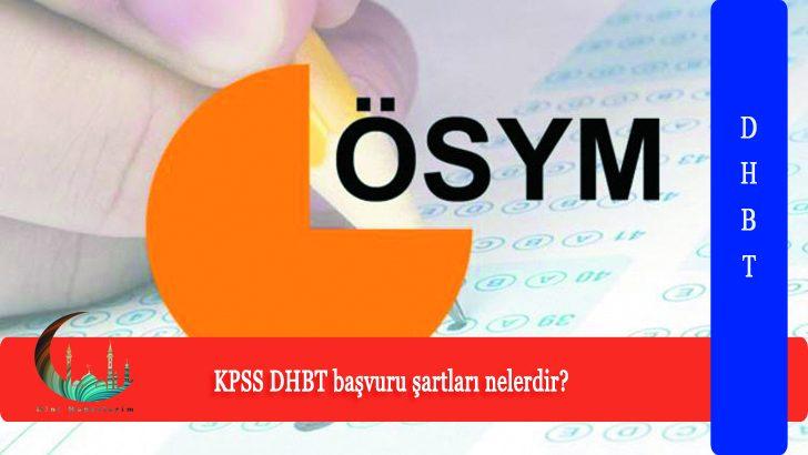 KPSS DHBT başvuru şartları nelerdir?