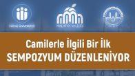 """Bir ilk! Diyanet ve Malatya Üniversitesi """"Cami Sempozyumu"""" düzenliyor"""