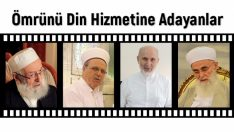Ömrünü din hizmetine adayanlar
