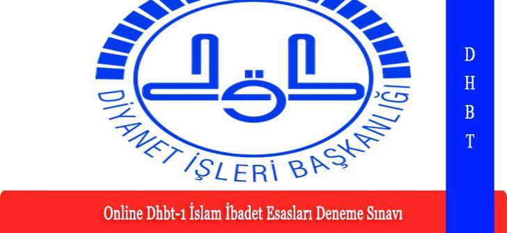 Online Dhbt-1 İslam İbadet Esasları Deneme Sınavı