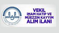 Vekil İmam Hatip ve Müezzin Kayyım Sınav İlanı !