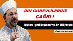 Başkan Erbaş'tan Din Görevlilerine Çağrı !