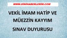 SON DAKİKA ! Vekil Müezzin-Kayyım Sınav İlanı !