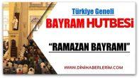 Türkiye Geneli Ramazan Bayramı Hutbesi