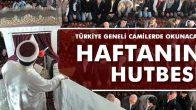 """Haftanın Hutbesi """"HELAL KAZANÇ VE ALIN TERİ"""""""