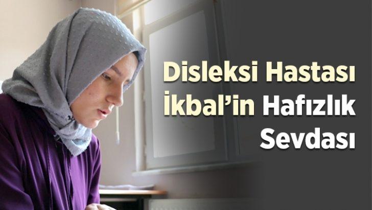 Disleksi hastası İkbal'in hafızlık sevdası
