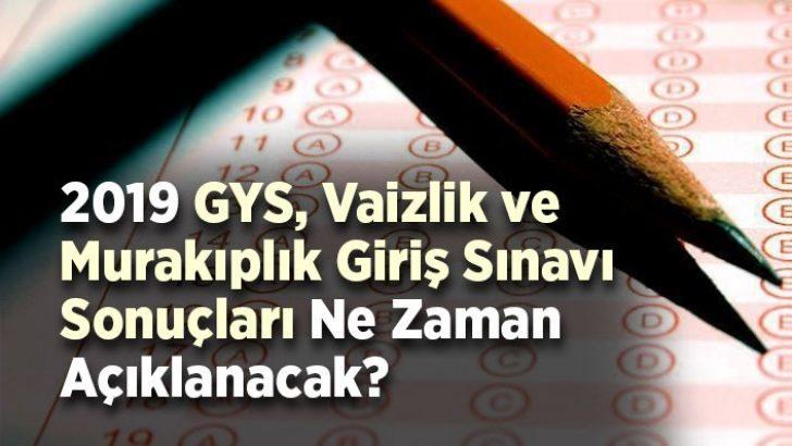 Diyanet 2019 GYS, Vaizlik ve Murakıplık Giriş Sınavı sonuçları ne zaman açıklanacak?