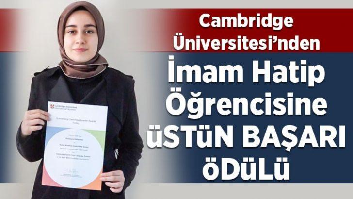 İmam hatip öğrencisi Cambridge Üstün Başarı Ödülü'ne layık görüldü