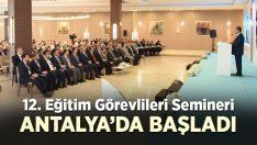 Diyanet 12. Eğitim Görevlileri Semineri Antalya'da başladı