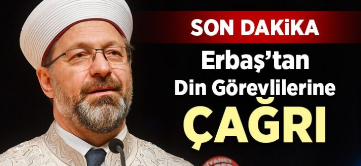 Erbaş'tan Din Görevlilerine Çağrı !