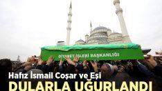 Hafız İsmail Coşar ve eşi dualarla son yolculuğuna uğurlandı