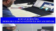 Kur'an Kursunda Dersler Uzaktan Eğitim İle Devam Ediyor !