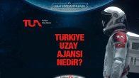 Türkiye Uzay Ajansı nedir, nerede kuruldu? TUA hakkında tüm merak edilenler!